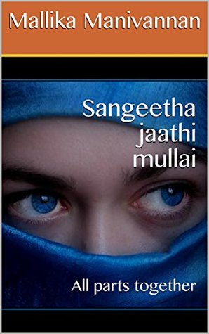 Sangeetha jaathi mullai: All parts together