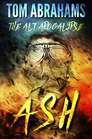 Ash (The Alt Apocalypse #1) - Tom Abrahams