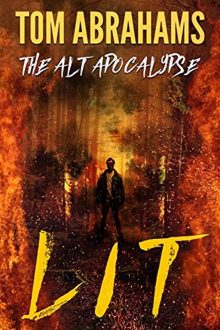 Lit (The Alt Apocalypse #2) - Tom Abrahams