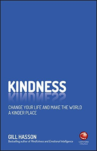 Kindness Change Your Life and Make the World a Kinder Place