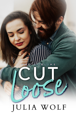 Cut Loose (The Sublime, #2)