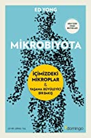 Mikrobiyota: İçimizdeki mikroplar ve yaşama büyüleyici bir bakış
