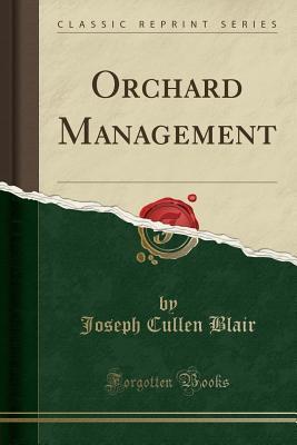 Orchard Management (Classic Reprint)