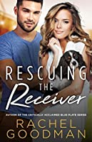 Rescuing the Receiver (How to Score, #2)