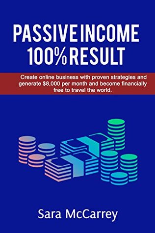 PASSIVE INCOME : 100% RESULT CREATE ONLINE BUSINESS WITH PROVEN STRATEGIES AND GENERATE $8,000 PER MONTH AND BECOME FINANCIALLY FREE TO TRAVEL THE WORLD. for beginners, lifetime profit,stockmarket