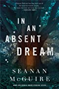 In an Absent Dream (Wayward Children, #…