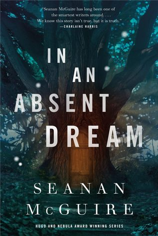 Book Review: In an Absent Dream by Seanan McGuire