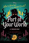Part of Your World (A Twisted Tale: The Little Mermaid)