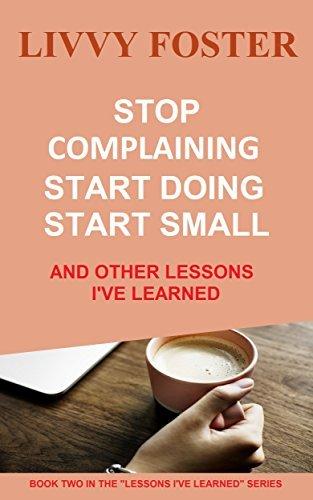 Stop Complaining, Start Doing, Start