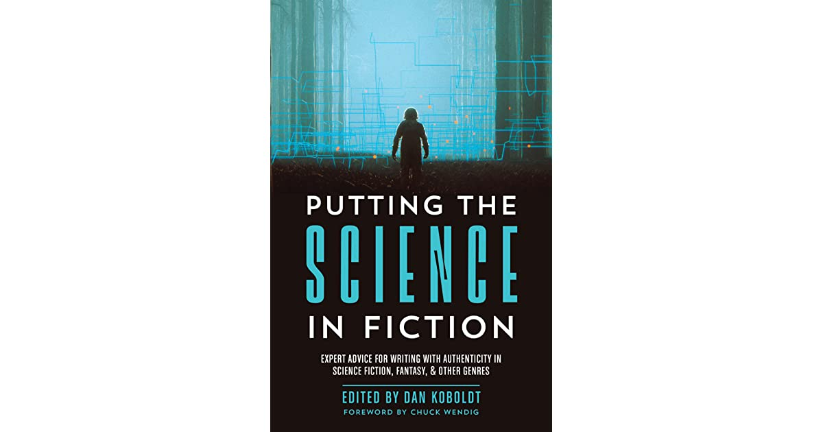 Putting The Science In Fiction Expert Advice For Writing With