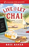 Live and Let Chai (Seaside Café Mystery, #1)