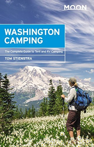Moon Washington Camping The Complete Guide to Tent and RV Camping (Moon Outdoors), 5th Edition