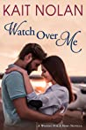 Watch Over Me (Wishing For A Hero, #2)