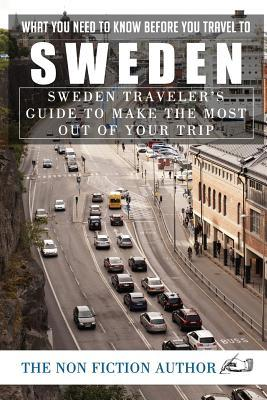 What You Need to Know Before You Travel to Sweden: Sweden Traveler's Guide to Make the Most Out of Your Trip