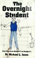 The Overnight Student