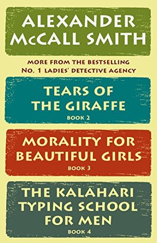 The No. 1 Ladies' Detective Agency Box Set (Books 2-4): Tears of the Giraffe, Morality for Beautiful Girls, The Kalahari Typing School for Men (No. 1 Ladies' Detective Agency Series)