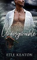 Unforgivable (Accidental Roots, #6)