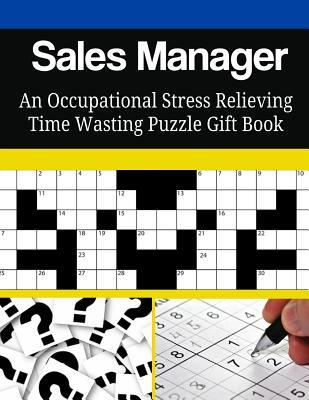 Sales Manager an Occupational Stress Relieving Time Wasting Puzzle Gift Book