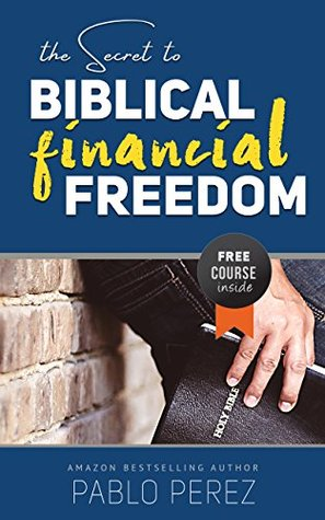 """The Secret to Biblical Financial Freedom: Read This Eye-Opening Book to Get My """"No More Lack"""" Solution and the 3-Biblical Tips You Can Use To Achieve Financial Freedom"""
