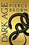 Dark Age (Red Rising Saga, #5) by Pierce Brown