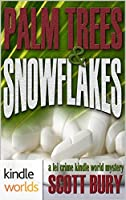 Palm Trees & Snowflakes (Kindle Worlds Novella / Lei Crime mysteries featuring FBI Special Agent Vanessa Storm Book 2)