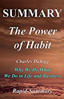 Summary the Power of Habit: By Charles Duhigg - Why We Do What We Do in Life and Business