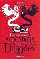 A Caçadora de Dragões (Iskari, #1)