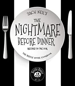 The Nightmare Before Dinner: Recipes and Drinks from The Beetle House, the Tim Burton and Salvador Dali-Inspired Restaurant