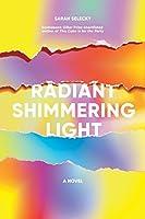 Radiant Shimmering Light: A Novel
