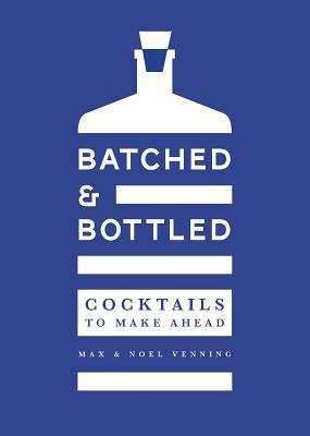 Batched & Bottled Cocktails To Make Ahead