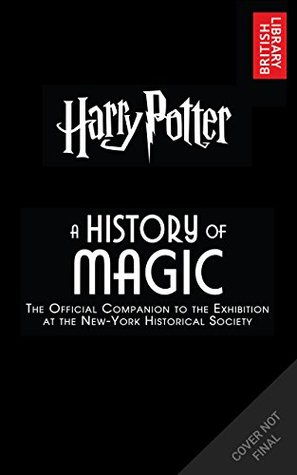 Harry Potter: A History of Magic: The eBook of the Exhibition