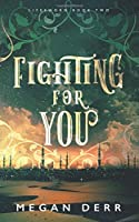 Fighting for You (Lifesworn)