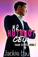 Mr. Hotshot CEO (Kwan Sisters, #2)