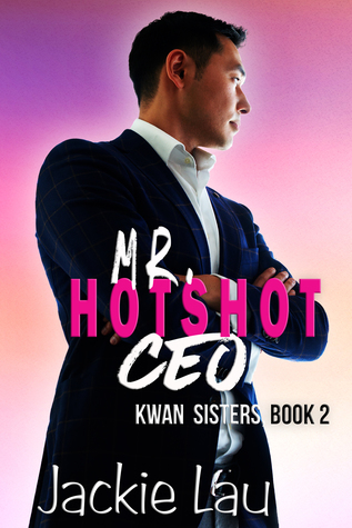 Mr. Hotshot CEO (Kwan Sisters, #2)
