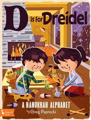 D Is for Dreidel: A Hanukkah Alphabet