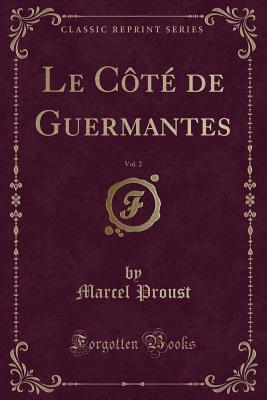 Le C�t� de Guermantes, Vol. 2