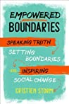 Empowered Boundaries: Speaking Truth, Setting Boundaries, and Inspiring Social Change