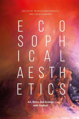 Ecosophical Aesthetics Art, Ethics and Ecology