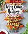 Living Crazy Healthy: Plant-Based Recipes from the Neurotic Mommy