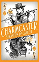 Charmcaster (Charmcaster #3)