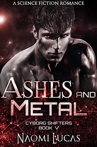 Ashes and Metal by Naomi Lucas