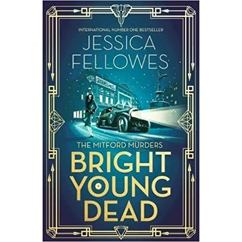 Bright Young Dead (The Mitford Murders #2) by Jessica Fellowes
