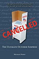 Cancelled: The Ultimate October Surprise