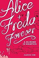 Alice + Freda Forever