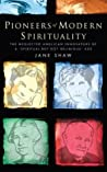 Pioneers of Modern Spirituality: The neglected Anglican innovators of a 'spiritual but not religious' age