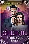 The Sheikh's Surrogate Bride (You Can't Turn Down a Sheikh, #1)