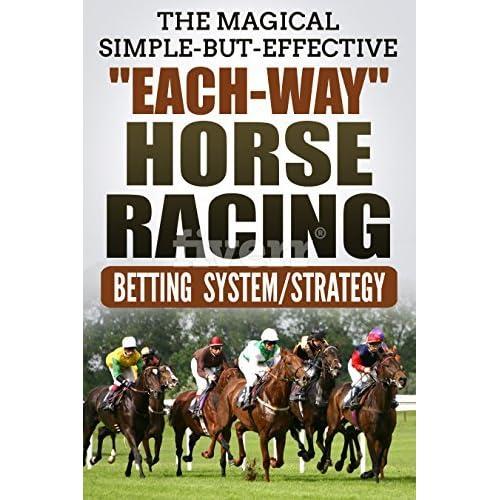Each way horse racing systems using betting lisicki vs bartoli betting expert nfl