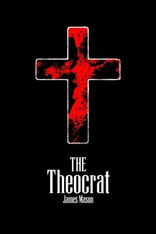 The Theocrat by James N. Mason