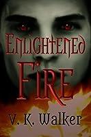 Enlightened Fire (The Enlightened Book 4)