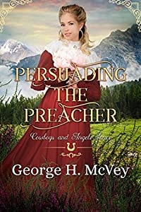 Persuading the Preacher (Cowboys and Angels, #17)